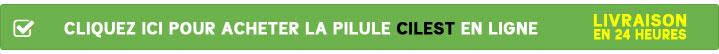 Acheter pilule Cilest en ligne