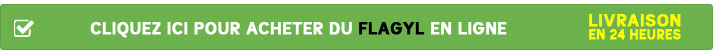 Cliquez ici pour acheter du Flagyl en ligne
